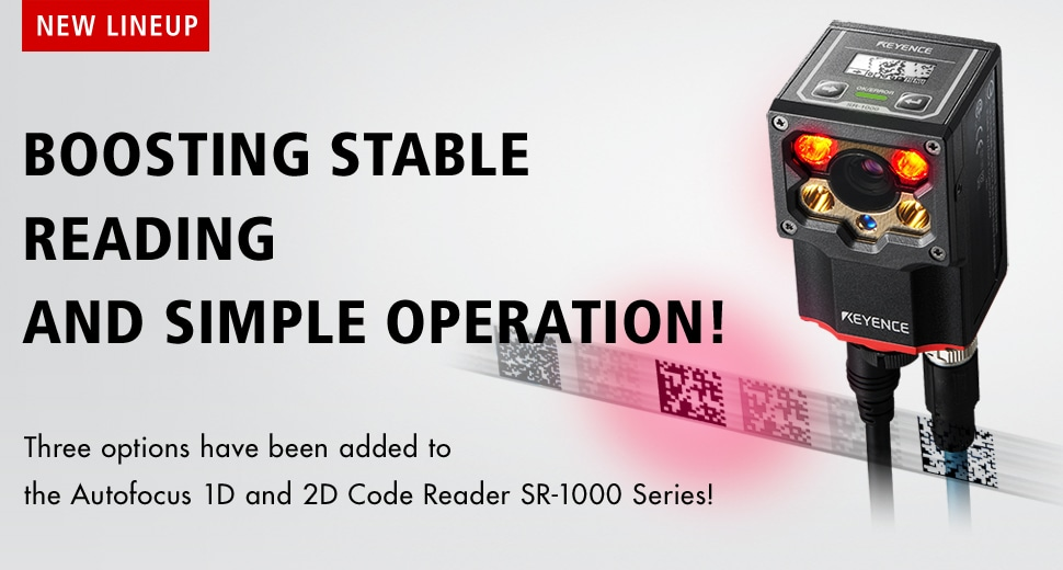 [NEW LINEUP]BOOSTING STABLE READING AND SIMPLE OPERATION!Three options have been added to the Autofocus 1D and 2D Code Reader SR-1000 Series!